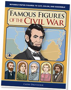 famous figures of the civil war cathy diez-luckie   Movable Paper Cut-Out Action Figures!