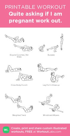 Quite asking if I am pregnant work out.:my custom printable workout by @WorkoutLabs #workoutlabs #customworkout