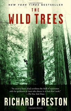 The Wild Trees: A Story of Passion and Daring by Richard Preston #Books #Trees #Adventure