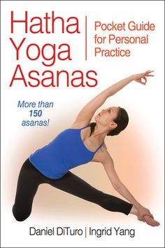 """""""Hatha Yoga Asanas: Pocket Guide for Personal Practice"""" is a quick reference to over 150 classic hatha yoga asanas, each depicted by stunning photography and instruction."""
