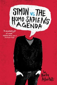 Simon vs The Homo Sapiens Agenda by Becky Albertalli: 16-year-old and not-so-openly gay Simon Spier finds junior year get all kinds of complicated.
