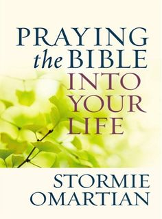 Bargain e-Book: Praying the Bible into Your Life {by Stormie Omartian} ~ 99 cents!