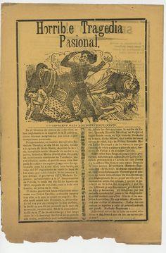 HORRIBLE TRAGEDIA PASIONAL  IMPRENTA DE A. VANEGAS ARROYO  ILUSTRACIÓN DE JOSÉ GUADALUPE POSADA  MÉXICO  AGOSTO DE 1912  ZINCOGRAFÍA  29.9X20.3 CM.    COLECCIÓN LIBRERÍAS A TRAVÉS DE LOS SIGLOS- MERCURIO LÓPEZ