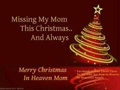 in memory of all mom s that have been called to heaven quotes christmas - Merry Christmas In Heaven
