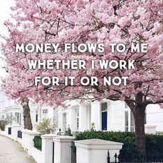 Money flows to me whether I work for it or not. Lr affirmation quote abundance