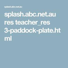 splash.abc.net.au res teacher_res 3-paddock-plate.html