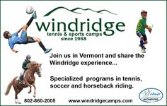 Windridge Tennis & Sports Camps Roxbury, VT The Windridge Experience is unique among children's summer camps. We incorporate highly specialized tennis, soccer and horseback riding programs within the traditional framework of a rural New England camp setting. Windridge also offers many elective programs such as golf, mountain biking, archery, ropes course, basketball, volleyball, arts & crafts and more.