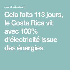 Cela faits 113 jours, le Costa Rica vit avec 100% d'électricité issue des énergies