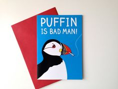 Puffin is Bad Man Card, Funny Pun card, Stop Smoking card by helloDODOshop via Etsy