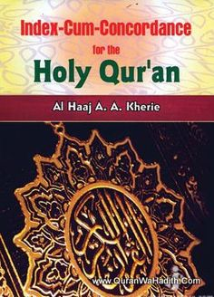 Index Cum Concordance For The Holy Quran, A Ahmed Kheri, Quarn Quran In English, Holy Quran, Looking Up, Holi, Make It Simple, Author, Holi Celebration, Writers