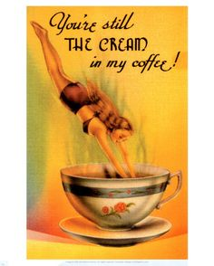Cream in my Coffee  by Ken Brown - I have this original in my kitchen! Love it!