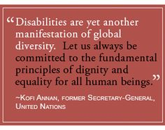 """Disabilities are yet another manifestation of global diversity."""