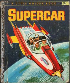 """""""Supercar"""" spaceship flying car comic book cover art pulp retro futurism back to the future tomorrow tomorrowland space planet age sci-fi airship steampunk dieselpunk alien aliens martian martians BEMs BEM's Vintage Space, Vintage Children's Books, Retro Vintage, Vintage Year, Vintage Toys, Vintage Bookshelf, Classic Sci Fi, New Children's Books, Baby Boomer"""