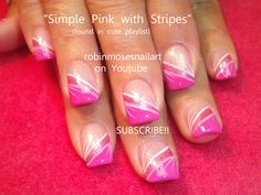 Nail-art by Robin Moses Pink Stripes Easy! http://www.youtube.com/watch?v=GS725ID8IDE