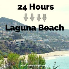 24 Hours in Laguna Beach – Mandy Living Life