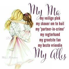 my ma my veilige plek my skouer om te huil my 'partner-in-crime' my regterhand my grootste fan my beste vriendin My Alles Mothers Day Quotes, Mom Quotes, Family Quotes, Wisdom Quotes, Life Quotes, Life Thoughts, Positive Thoughts, Afrikaanse Quotes, Mother Day Wishes