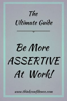 Comprehensive Guide for Assertiveness at Work by Personal Development Author Mike McClement. Speak up at work, say no, look more confident #assertive #assertiveness #selfconfidence #confidence