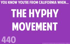 Get hyphy, go dumb, get hyphy, go dumb. Now I wanna go listen to E-40...