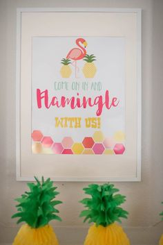 Let's Flamingle! party sign from Flamingo + Flamingle Pineapple Party at Kara's Party Ideas. See more at karaspartyideas.com!
