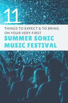 11 Things To Expect & To Bring On Your Very First Summer Sonic Music Festival #SUMMERSONIC #MUSICFESTIVAL #summer #japan #osaka #music #festival