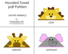 Hooded Towel Pattern (Safari Animals) is a pdf pattern. The pdf includes patterns for elephant, giraffe, and lion hooded towels and a detailed Kids Hooded Towels, Hooded Bath Towels, Sewing For Kids, Baby Sewing, Towel Animals, Spring Animals, Baby Towel, Safari Animals, Craft Fairs
