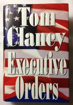 Executive Orders by Tom Clancy (1996 - Hardcover w/ Dust Jacket) First Edition