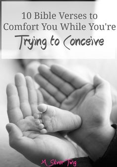 Struggling to conceive? Here are 10 Bible Verses to help comfort you during this trying time.
