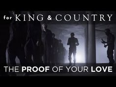 "for KING & COUNTRY - ""The Proof Of Your Love"" (Official Music Video) - YouTube"