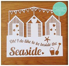 SLS Creative Shop - Oh! I do like to be beside the seaside papercut. #papercut #slscreative #seaside  https://www.etsy.com/uk/listing/186839890/oh-i-do-like-to-be-beside-the-seaside?ref=shop_home_active_12