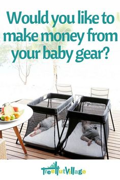 Stay at home mum money making idea | Make money on the side and earn extra cash with your unused baby gear | Click here for details at Tree Hut Village | #mumlife #stayathomemum #makemoneyfromhome