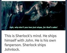 THE UNIVERSE IS SHIPPING JOHNLOCK, JOHNLOCK IS REAL, JOHNLOCK IS CANON. IF YOU THINK DIFFERENT, SORRY BUT YOU'RE WRONG.