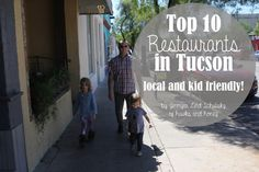 Hawks and honey: Top 10 Tucson Restaurants {and which ones we ate at on our recent day trip}