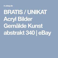 BRATIS / UNIKAT Acryl Bilder Gemälde Kunst abstrakt 340   eBay