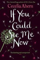 Cecilia Ahern If You Could See Me Now - Bing Images