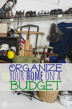 Ways To Organize Your Home On A Budget