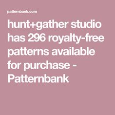 hunt+gather studio has 296 royalty-free patterns available for purchase - Patternbank