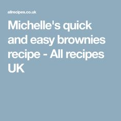 Michelle's quick and easy brownies recipe - All recipes UK