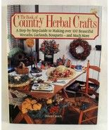 The Book of Country Herbal Crafts Dawn Cusick 1... - $6.00
