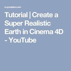 Tutorial   Create a Super Realistic Earth in Cinema 4D - YouTube