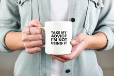 """Love this """"Take My Advice I'm Not Using It"""" funny mug?  We do too :)  Its the perfect cute gift idea for moms, best friends, co-workers, teachers, women or even yourself...    #funnymug #giftideas #funnycoffeemug #giftideasformom #KatieMcGrathDesigns Dog Coffee, Funny Coffee Mugs, Coffee Humor, Funny Mugs, Coffee Lovers, Coffee Cups, Coffee Shop, Dog Lovers, Coffee Life"""