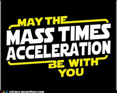 May the force be with you.... F=MA