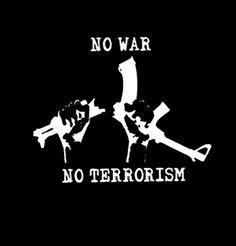 """No War / No Terrorism"" Anti-War / Protest T-Shirt ( #Anarchism #Revolution )"