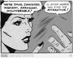 """""""You're Smug, Conceited, Insolent, Arrogant, Insufferable!""""In Other Words You Find Me Attractive! Vintage Comic Books, Vintage Humor, Vintage Comics, Comic Books Art, Comic Art, Funny Vintage, Vintage Ladies, Bd Comics, Comics Girls"""