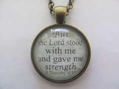 "Bible Verse Pendant Necklace ""But the Lord stood with me and gave me strength. 2 Timothy 4:17"" on Etsy, $14.00"