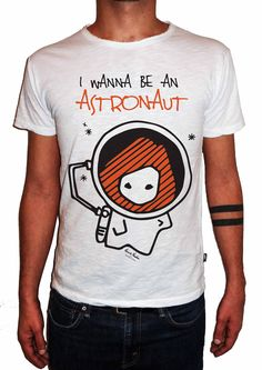 T-Artist Collection - Author T-Shirt - Edoardo Nardin for Double Excess - I WANNA BE AN ASTRONAUT #tshirt #tshirts #tee #tees #fashionart #art #artist #edoardonardin