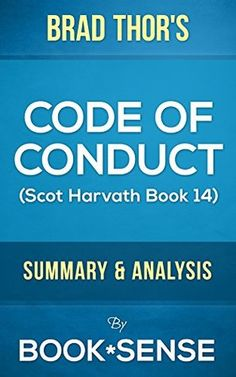Code of Conduct: A Thriller (Scot Harvath Book 14) by Brad Thor | Summary & Analysis