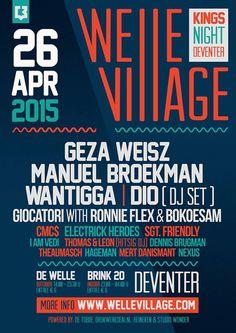 26 april #Kingsnight #Koningsnacht 2015 #wellevillage #deventer