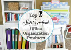 Top 5 Most Beneficial Office Organization Products so you can easily find what you need when you need it by having everything at your fingertips.