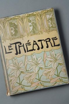 Le Théatre was an illustrated monthly review of French theatre. Original binding illustrated by Georges De Feure, one of the master artists of Parisian Art Nouveau  1901.