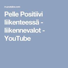 Pelle Positiivi liikenteessä - liikennevalot - YouTube Positano, Youtube, Positano Italy, Youtubers, Youtube Movies